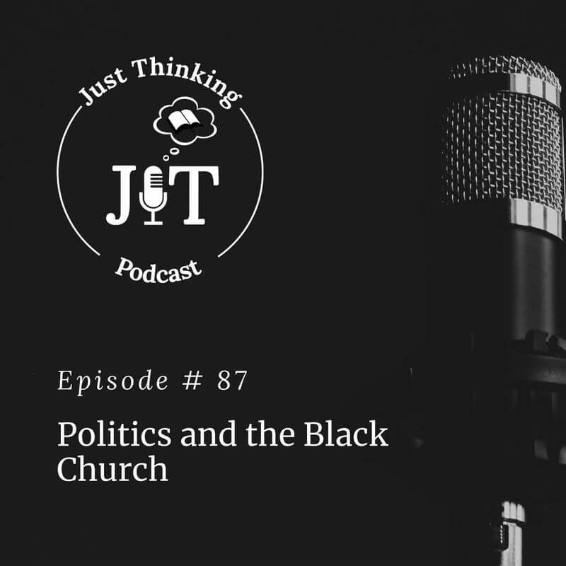 EP # 087   Politics and the Black Church