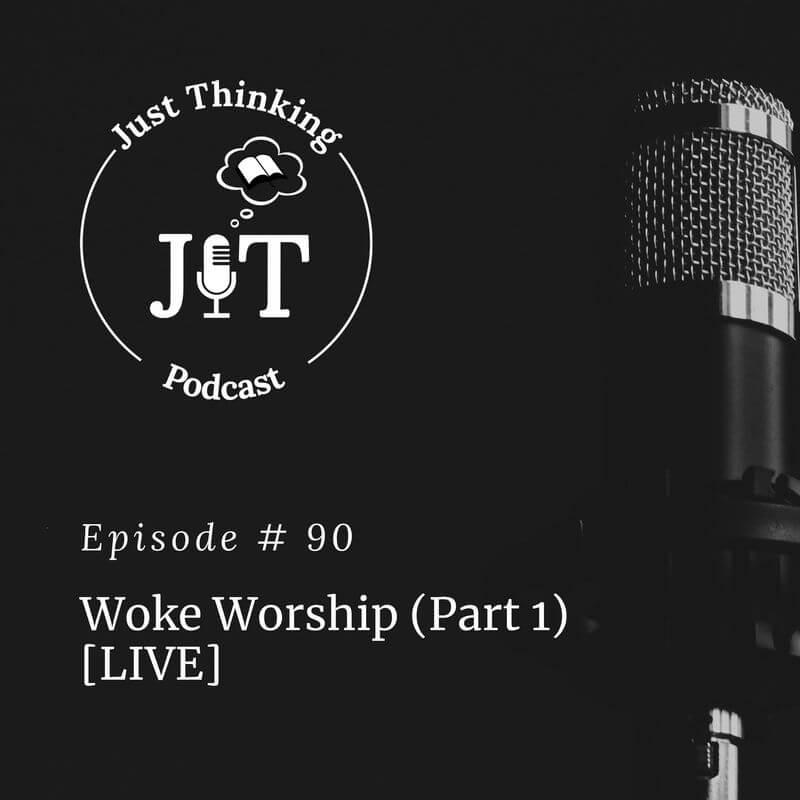 EP # 090   Woke Worship (Part 1) [Live]