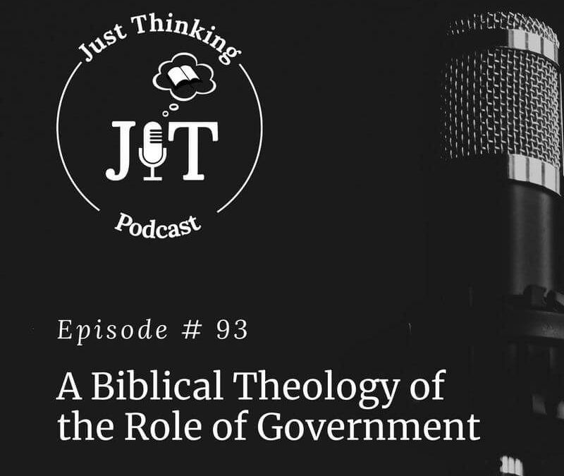 EP # 093   A Biblical Theology of the Role of Government