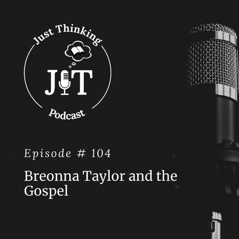 EP # 104 | Breonna Taylor and the Gospel