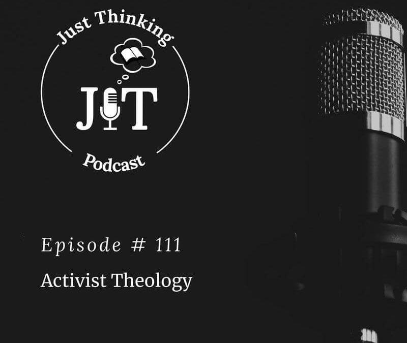 EP # 111 | Activist Theology