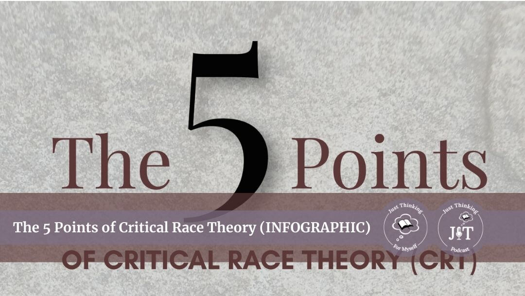 The 5 Points of Critical Race Theory (INFOGRAPHIC)
